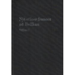 Nje oficer francez ne Ballkan, vol. 1, Andre Ordioni