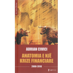 Anatomia e nje krize financiare 2008-2018, Adrian Civici