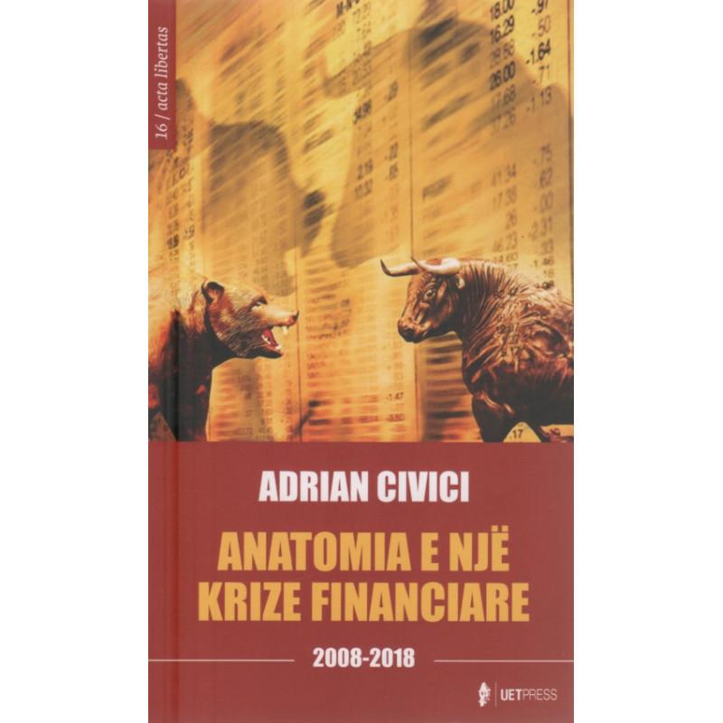 Anatomia e nje krize financiare 2008-2018, Adrian Civici