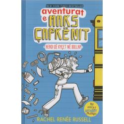 Aventurat e Maks Capkenit, heroi qe kycet ne dollap, Rachel Renee Russell, vol. 1