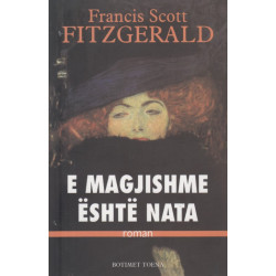 E magjishme eshte nata, Francis Scot Fitzgerald