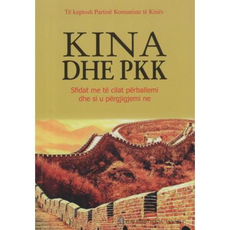Kina dhe PKK, sfidat me te cilat perballemi dhe si u pergjigjemi ne