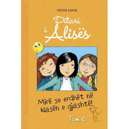 Ditari i Alises, Mire se erdhet ne klasen e gjashte, Sylvie Louis, vol. 6