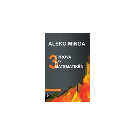 Tri sprova per matematiken, Aleko Minga