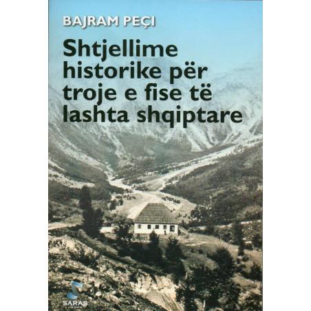 Shtjellime historike per troje e fise te lashta shqiptare, Bajram Peci