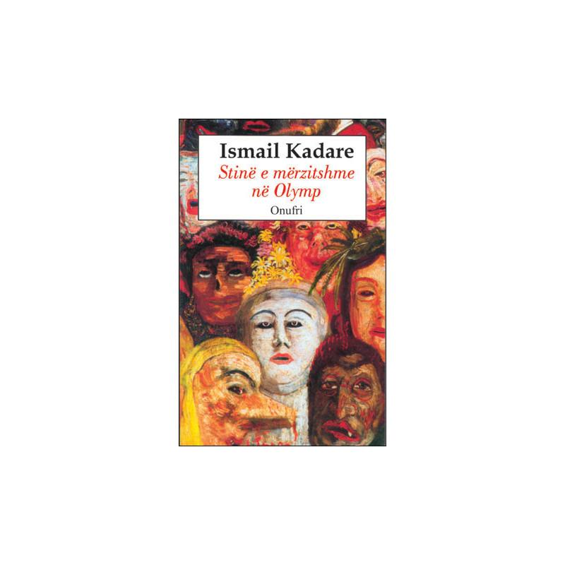 Stine e merzitshme ne Olymp, Ismail Kadare