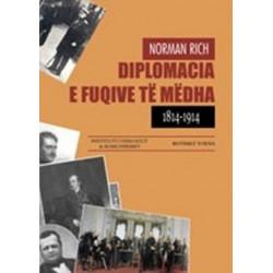 Diplomacia e fuqive te medha 1814 - 1914, Norman Rich