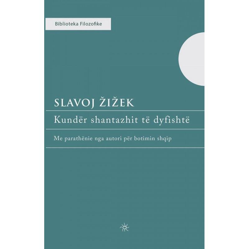 Kunder shantazhit te dyfishte, Slavoj Zizek