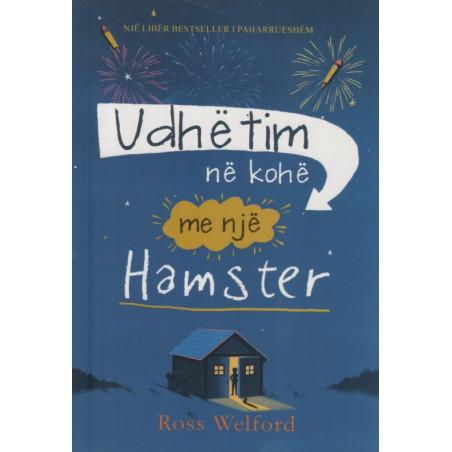 Udhetim ne kohe me nje hamster, Ross Welford
