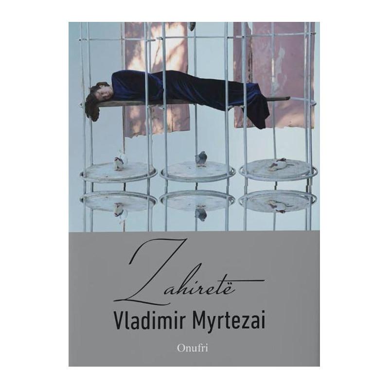 Zahirete, Vladimir Myrtezai