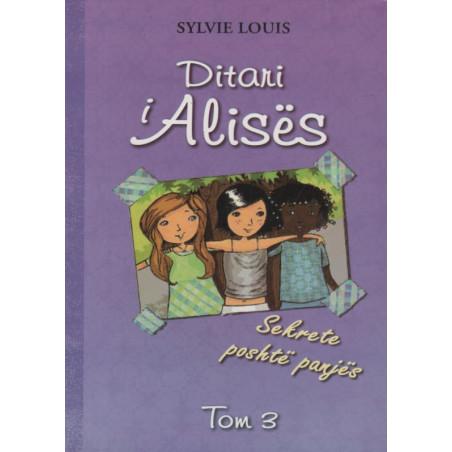 Ditari i Alises, Sekrete poshte panjes, Sylvie Louis, vol. 3
