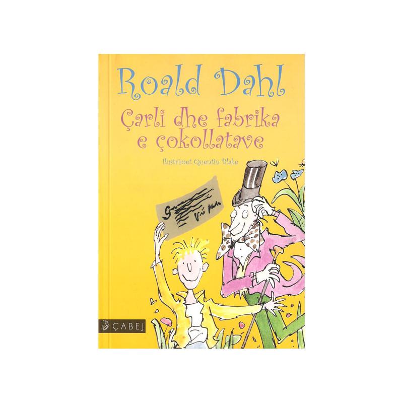 Carli dhe fabrika e Cokollatave, Roald Dahl