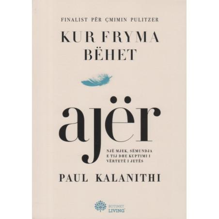 Kur fryma behet ajer, Paul Kalanithi