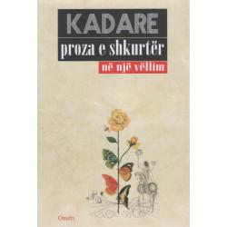 Proza e shkurter ne nje vellim, Ismail Kadare