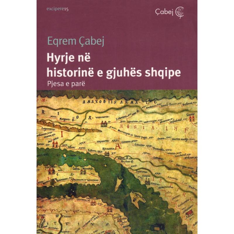 Hyrje ne historine e gjuhes shqipe, Pjesa e pare, Eqrem Cabej