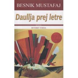 Daullja prej letre, Besnik Mustafaj