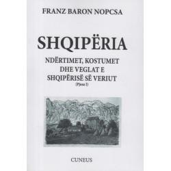Shqiperia, ndertimet, kostumet dhe veglat e Shqiperise se Veriut, Franz Baron Nopcsa, pjesa e pare
