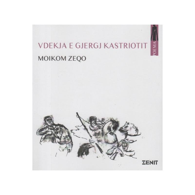 Vdekja e Gjergj Kastriotit, Moikom Zeqo