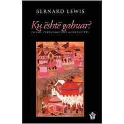 Ku eshte gabuar, Bernard Lewis