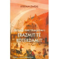 Triumfi dhe tragjizmi i Erazmit te Roterdamit, Stefan Zweig