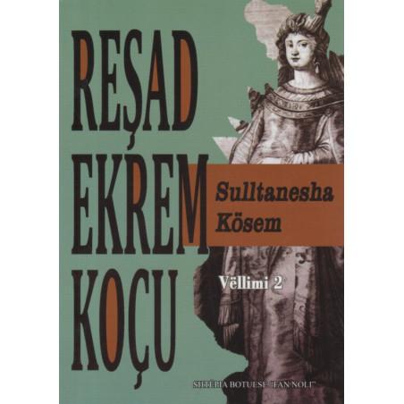 Sulltanesha Kosem, Resad Ekrem Kocu, vol. 2