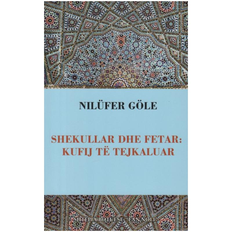 Shekullar dhe fetar, Nilufer Gole