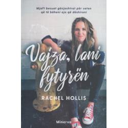 Vajza, lani fytyren, Rachel Hollis