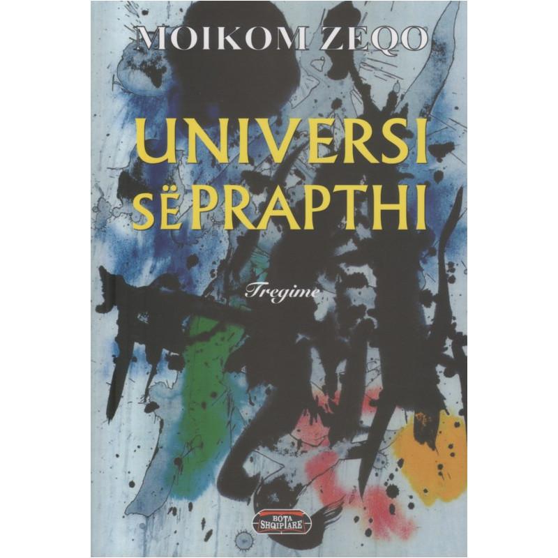 Universi se prapthi, Moikom Zeqo