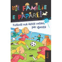 Nje familje e papare, Futbolli nuk eshte vetem per djemte, libri 18