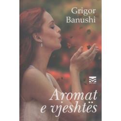 Aromat e vjeshtes, Grigor Banushi