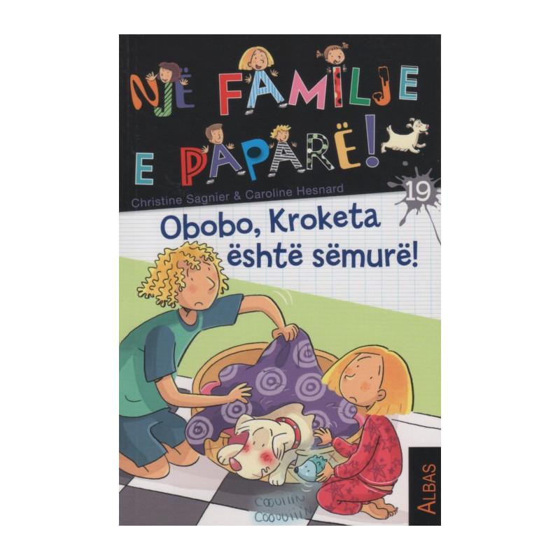 Nje familje e papare, Obobo, Kroketa eshte semure, Christine Sagnier, Caroline Hesnard, libri 19