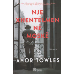 Nje xhentelmen ne Moske, Amor Towles