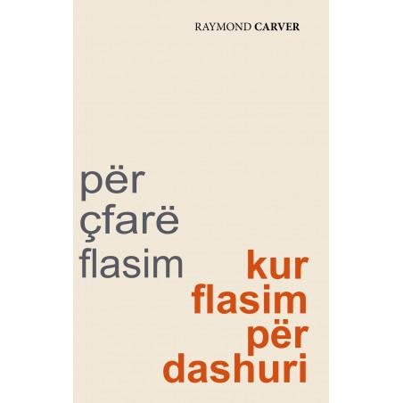 Per cfare flasim kur flasim per dashuri, Raymond Carver