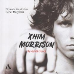 Ky eshte fundi, Xhim Morrison