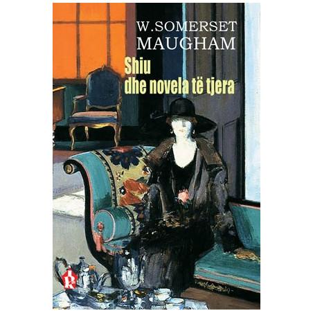 Shiu dhe novela te tjera, William Somerset Maugham