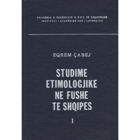 Studime etimologjike ne fushe te Shqipes, Eqrem Cabej, vol. 1