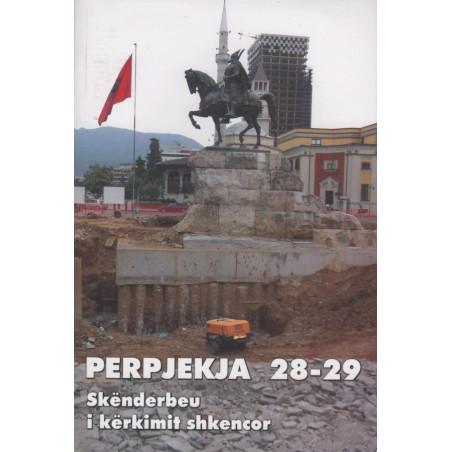 Perpjekja 28-29, Skenderbeu, kerkimi shkencor