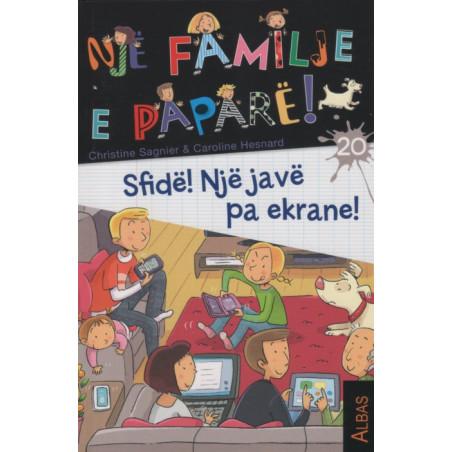 Nje familje e papare, Sfide! Nje jave pa ekrane!, Christine Sagnier, Caroline Hesnard, libri 20