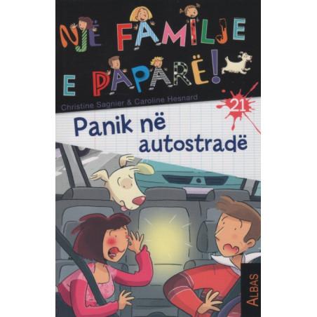 Nje familje e papare, Panik ne autostrade, Christine Sagnier, Caroline Hesnard, libri 21