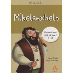 Me quajne Mikelanxhelo, Carme Martin