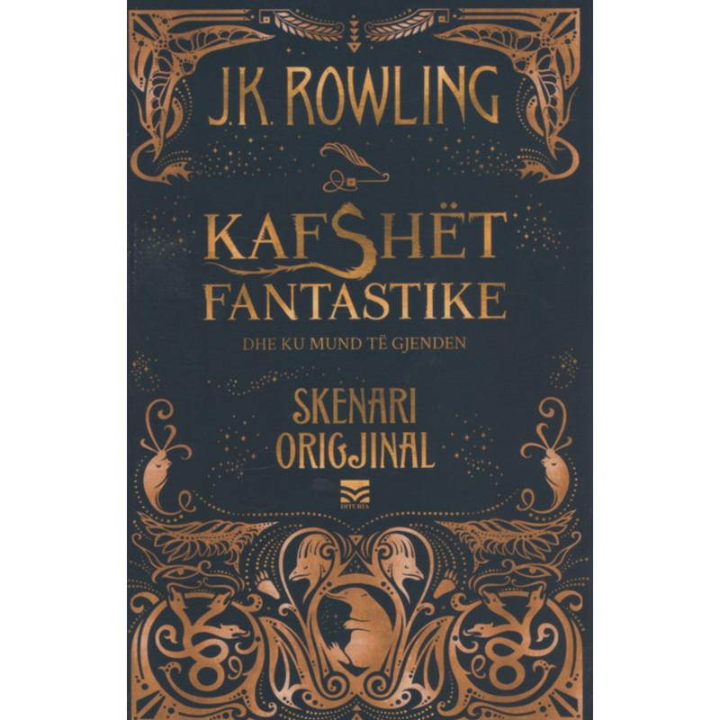 Kafshet fantastike dhe ku mund te gjenden: Skenari origjinal, J.K.Rowling