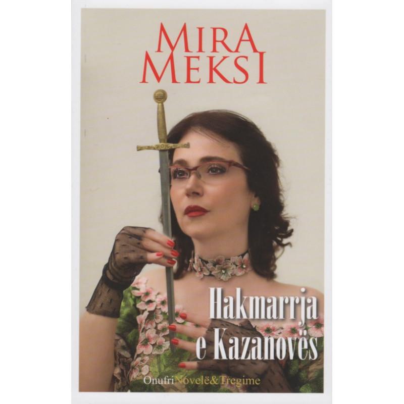 Hakmarrja e Kazanoves, Mira Meksi