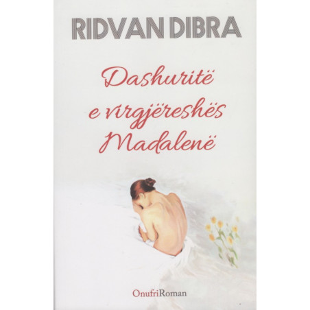 Dashurite e virgjereshes Madalene, Ridvan Dibra