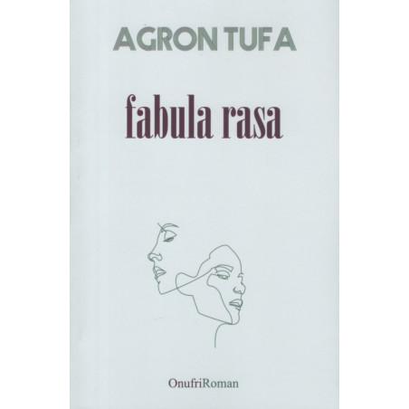 Fabula rasa, Agron Tufa