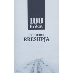 100 lirikat, Frederik Rreshpja