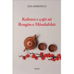 Kultura e cajit ne Rrugen e Mendafshit, Eda Merepeza