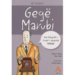 Me quajne Gege Marubi, Albert Vataj, Zija Vukaj