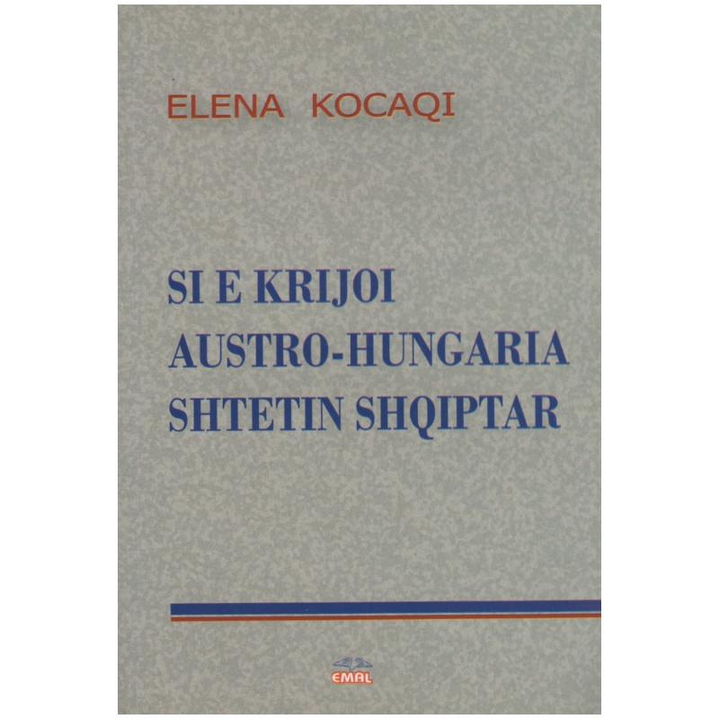 Si e krijoi Austro-Hungaria shtetin shqiptar, Elena Kocaqi Levanti
