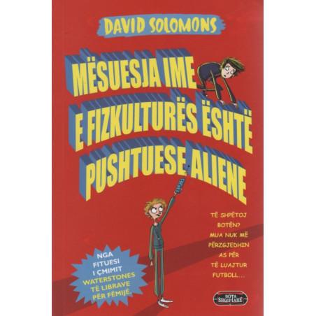 Mesuesja ime e fizkultures eshte pushtuese aliene, David Solomons
