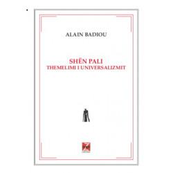 Shen Pali, themelimi i universalizmit, Alain Badiou